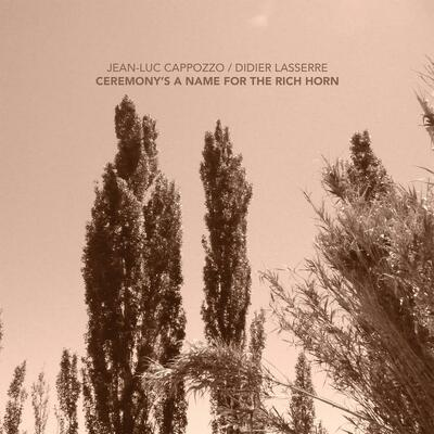 Ceremony's A Name For The Rich Horn -