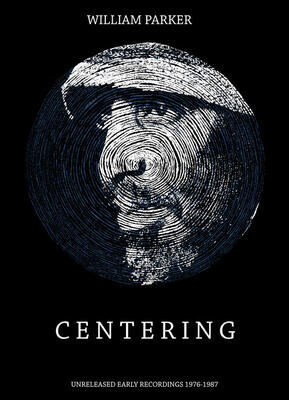 Centering. Unreleased Early Recordings 1976-1987 - Jemeel Moondoc