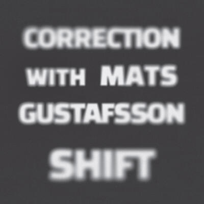 Correction with Mats Gustafsson - SHIFT -