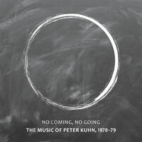 No Coming, No Going – The Music of Peter Kuhn 1978-1979 - CD coverart
